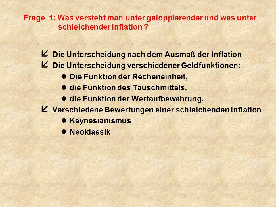 Frage 1: Was versteht man unter galoppierender und was unter schleichender Inflation