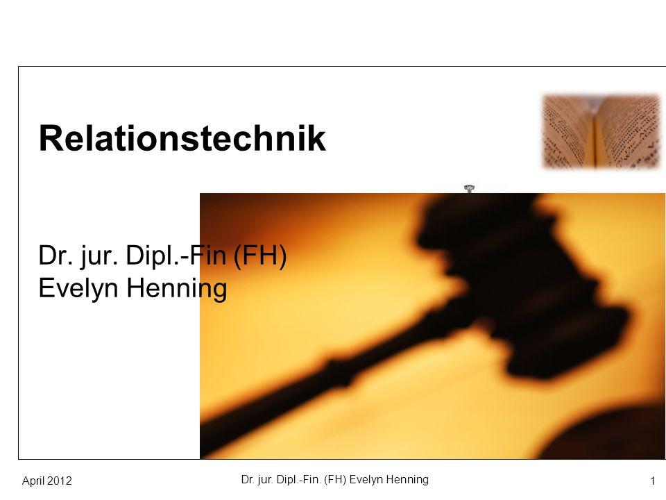 Relationstechnik Dr. jur. Dipl.-Fin (FH) Evelyn Henning