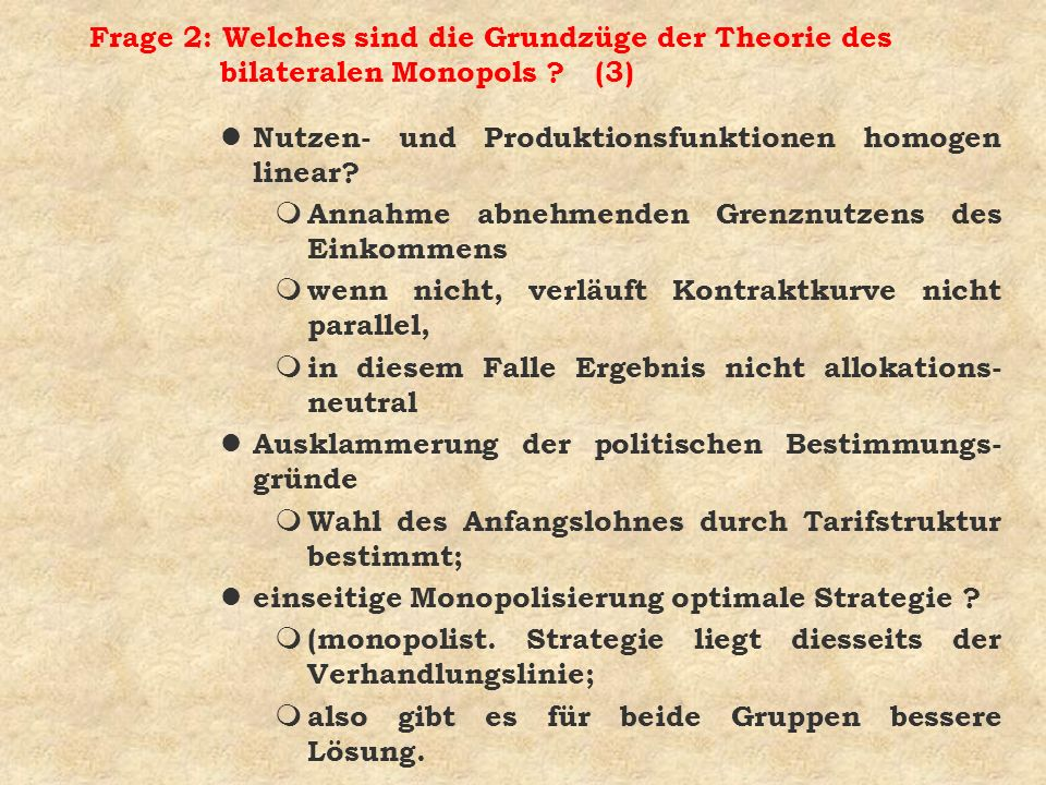 Frage 2: Welches sind die Grundzüge der Theorie des bilateralen Monopols (3)
