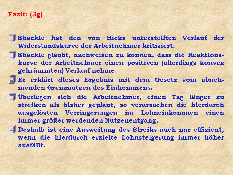 Fazit: (3g) Shackle hat den von Hicks unterstellten Verlauf der Widerstandskurve der Arbeitnehmer kritisiert.