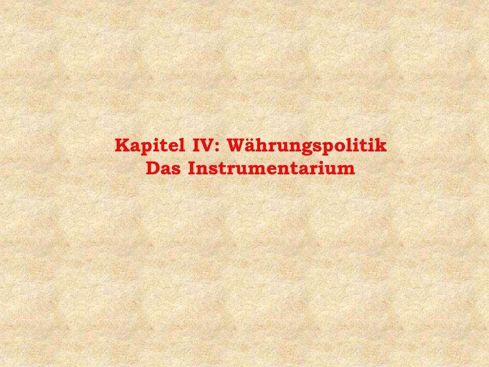 Kapitel IV: Währungspolitik Das Instrumentarium