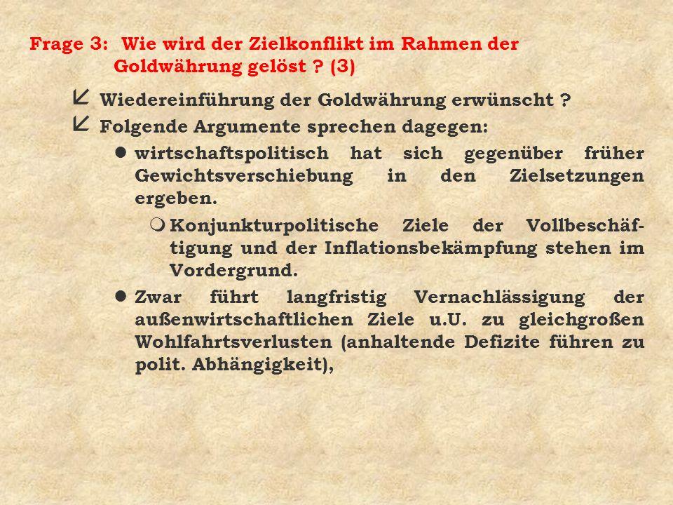 Frage 3: Wie wird der Zielkonflikt im Rahmen der Goldwährung gelöst