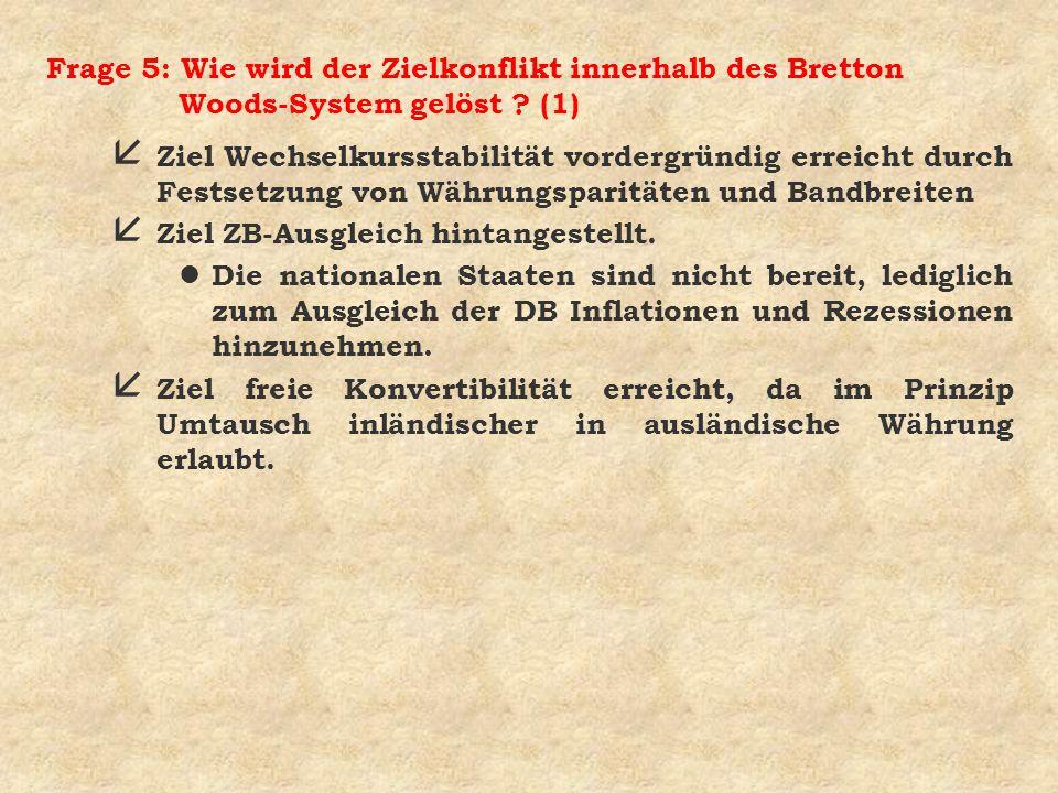 Frage 5: Wie wird der Zielkonflikt innerhalb des Bretton Woods-System gelöst (1)