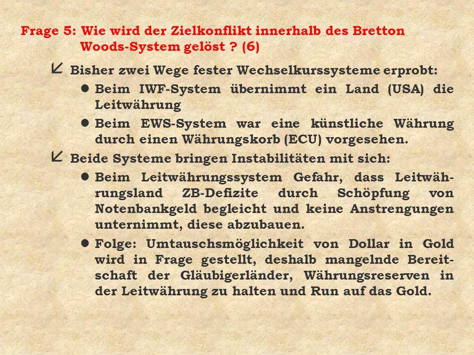 Frage 5: Wie wird der Zielkonflikt innerhalb des Bretton Woods-System gelöst (6)