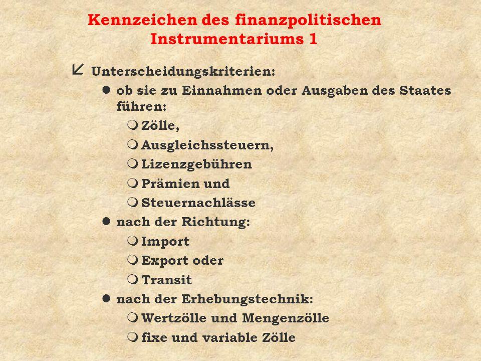 Kennzeichen des finanzpolitischen Instrumentariums 1