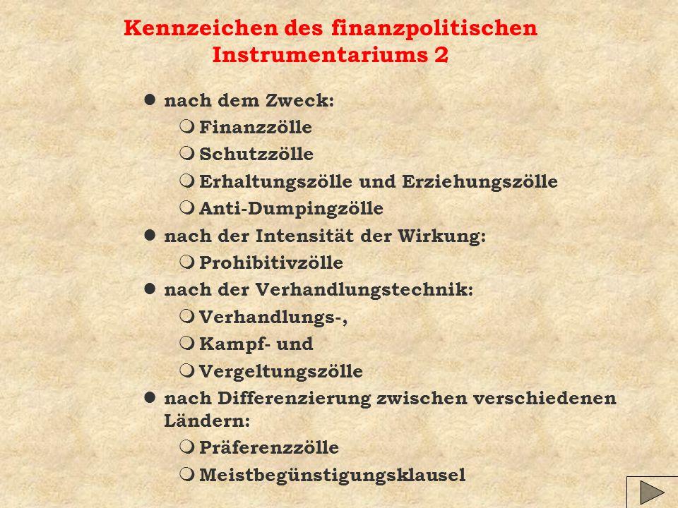 Kennzeichen des finanzpolitischen Instrumentariums 2