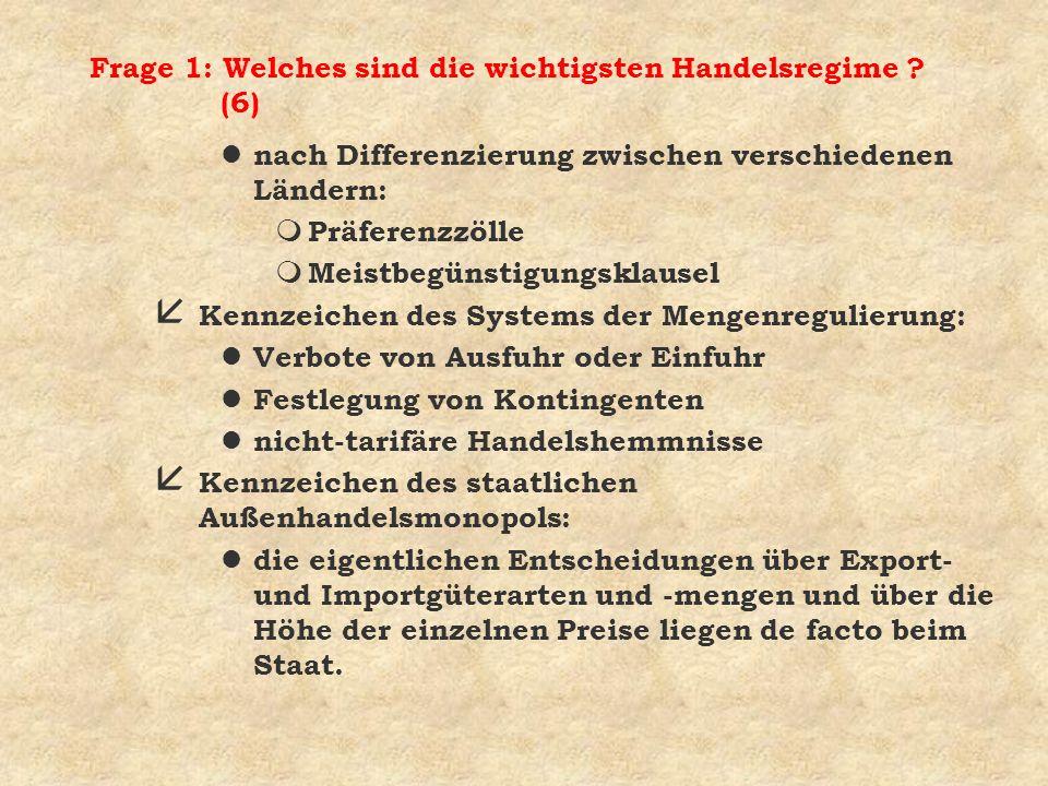 Frage 1: Welches sind die wichtigsten Handelsregime (6)