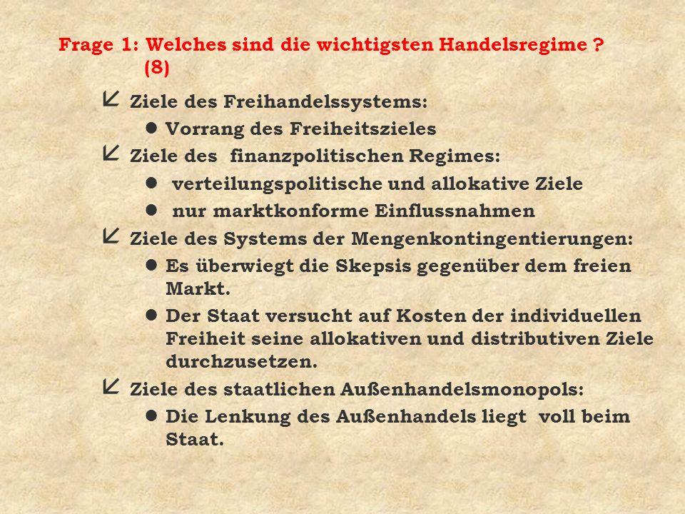 Frage 1: Welches sind die wichtigsten Handelsregime (8)