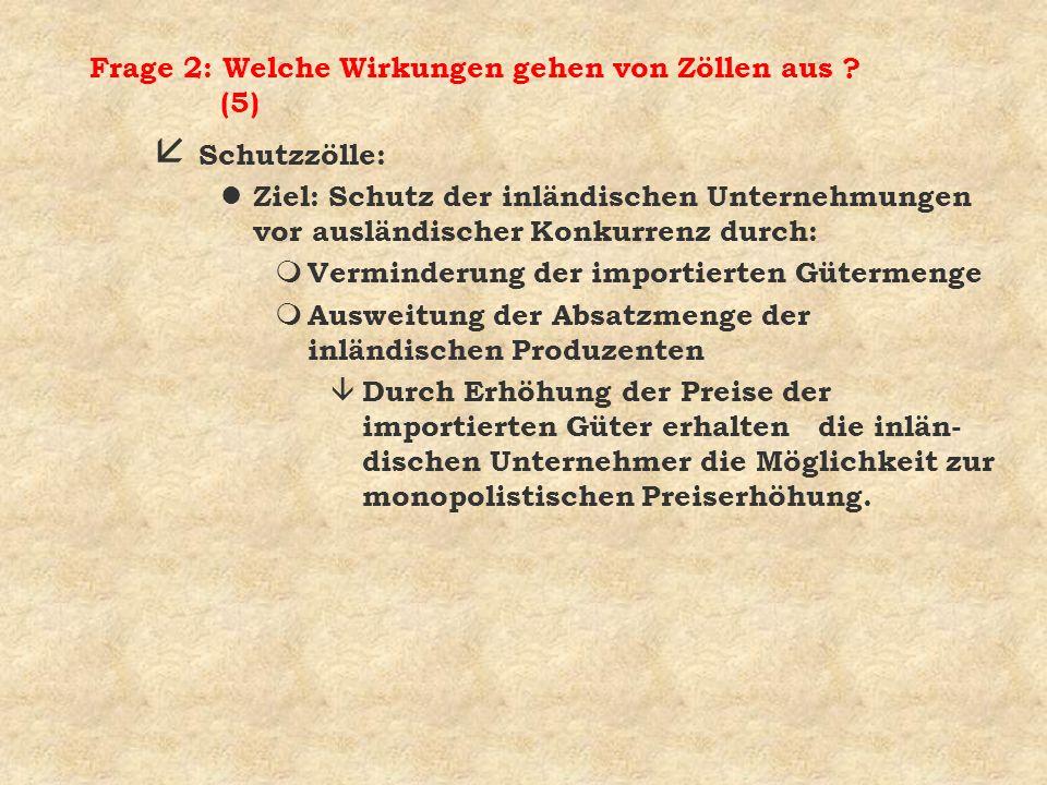 Frage 2: Welche Wirkungen gehen von Zöllen aus (5)