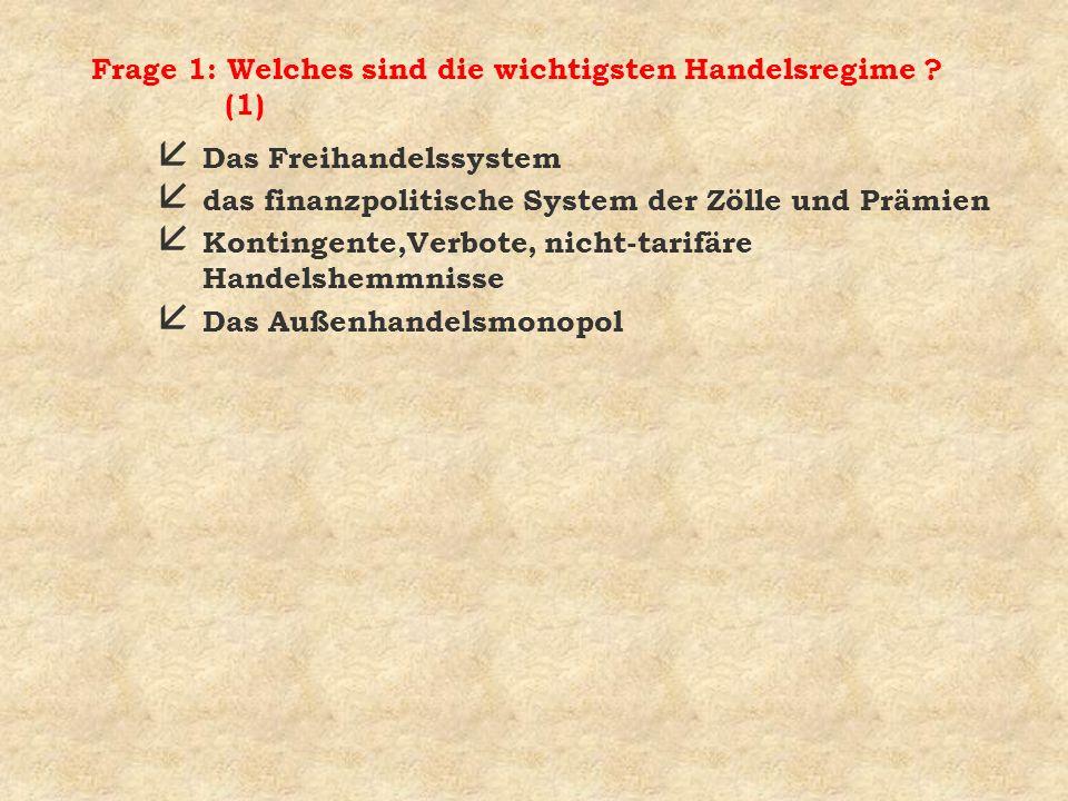 Frage 1: Welches sind die wichtigsten Handelsregime (1)