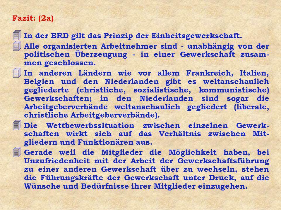 Fazit: (2a) In der BRD gilt das Prinzip der Einheitsgewerkschaft.