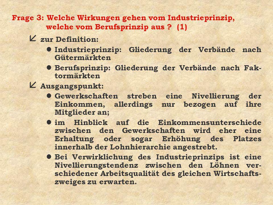 Frage 3: Welche Wirkungen gehen vom Industrieprinzip, welche vom Berufsprinzip aus (1)