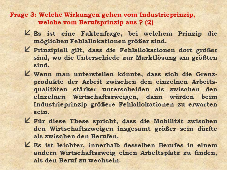 Frage 3: Welche Wirkungen gehen vom Industrieprinzip, welche vom Berufsprinzip aus (2)