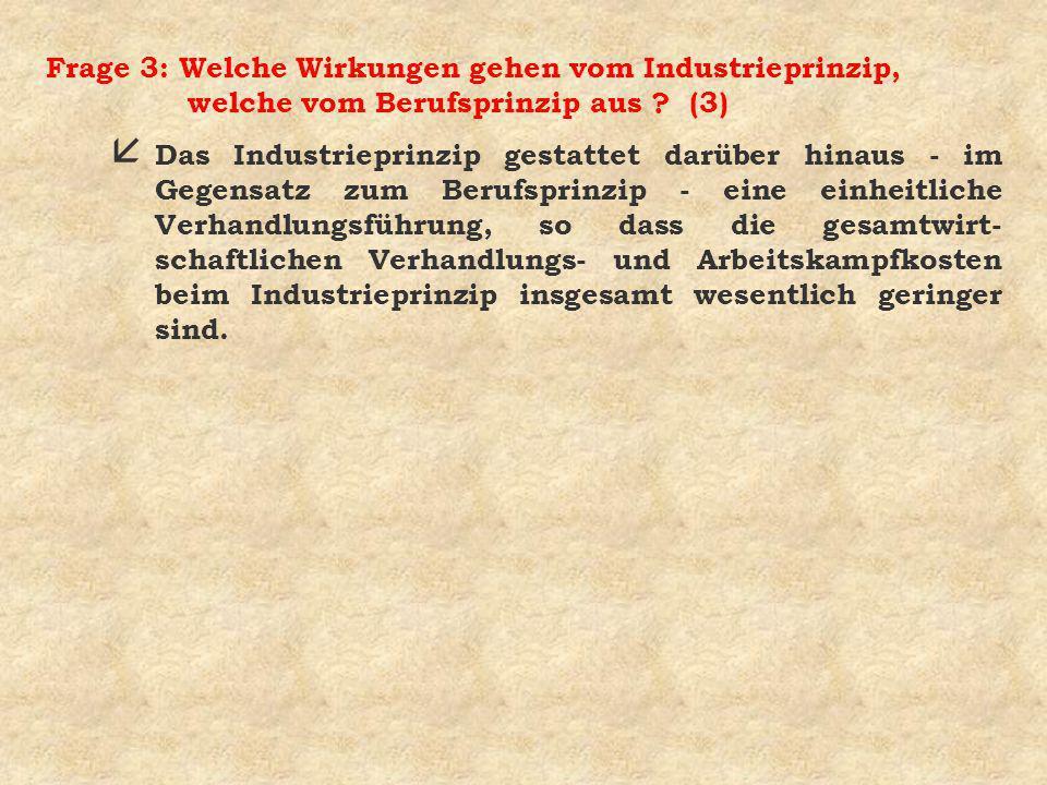 Frage 3: Welche Wirkungen gehen vom Industrieprinzip, welche vom Berufsprinzip aus (3)