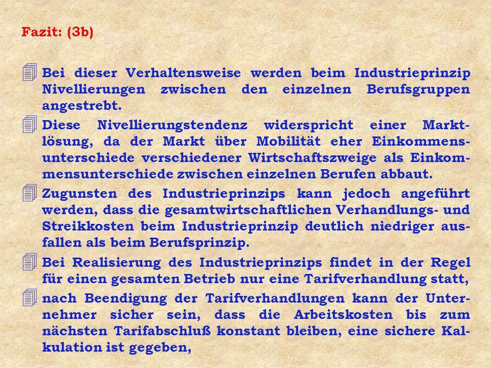 Fazit: (3b) Bei dieser Verhaltensweise werden beim Industrieprinzip Nivellierungen zwischen den einzelnen Berufsgruppen angestrebt.