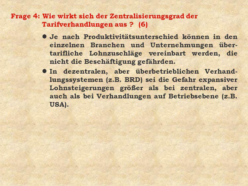 Frage 4: Wie wirkt sich der Zentralisierungsgrad der Tarifverhandlungen aus (6)
