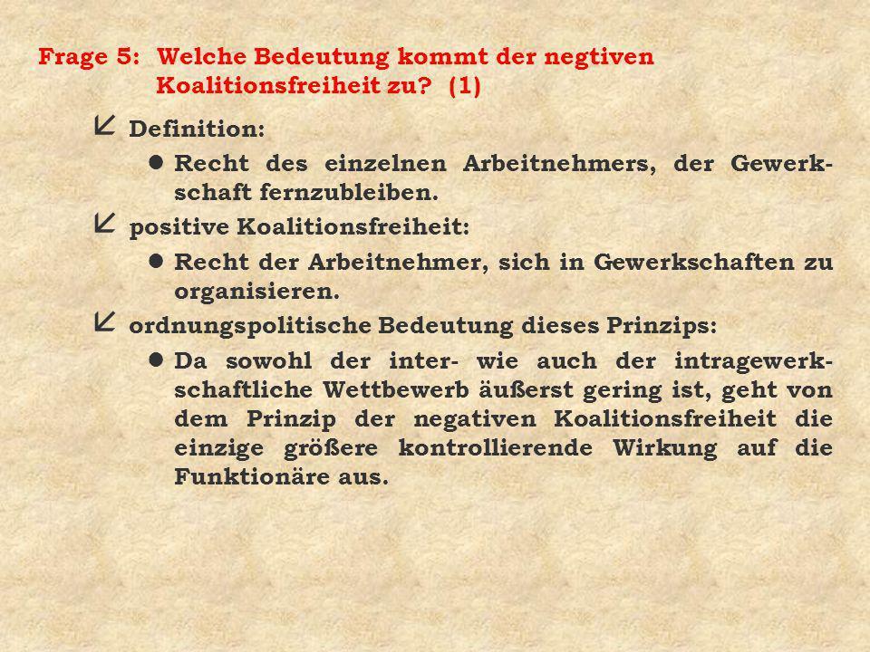 Frage 5: Welche Bedeutung kommt der negtiven Koalitionsfreiheit zu (1)
