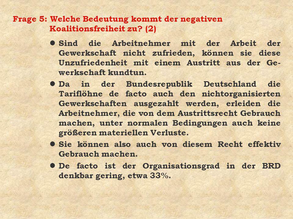 Frage 5: Welche Bedeutung kommt der negativen Koalitionsfreiheit zu