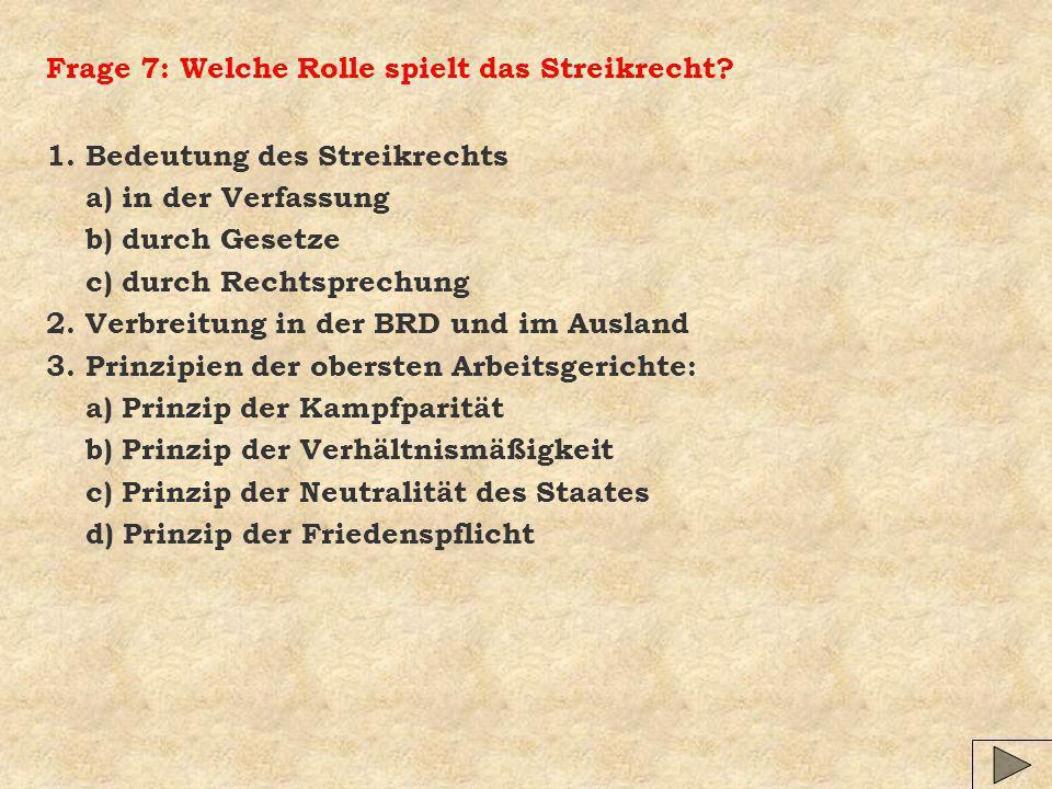 Frage 7: Welche Rolle spielt das Streikrecht