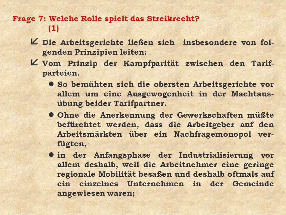 Frage 7: Welche Rolle spielt das Streikrecht (1)