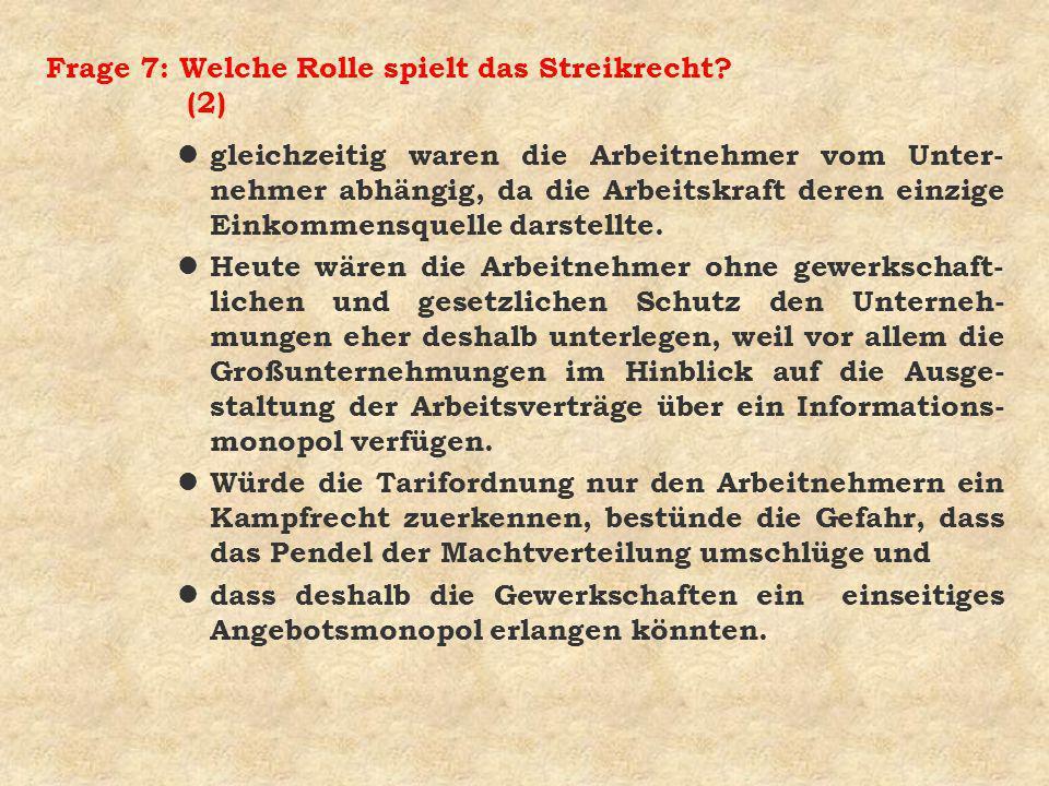 Frage 7: Welche Rolle spielt das Streikrecht (2)