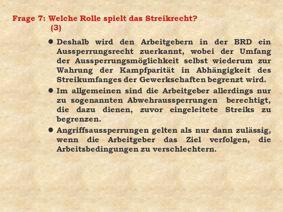 Frage 7: Welche Rolle spielt das Streikrecht (3)