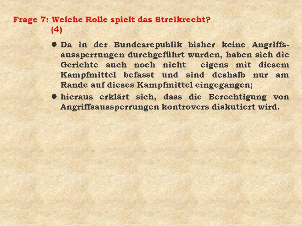 Frage 7: Welche Rolle spielt das Streikrecht (4)