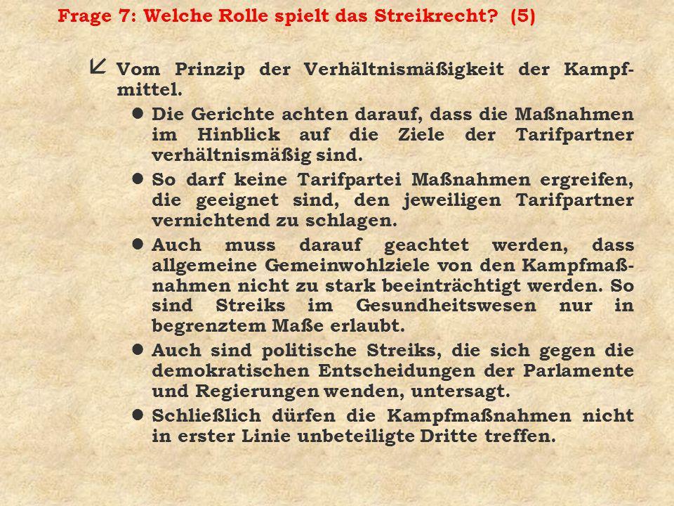Frage 7: Welche Rolle spielt das Streikrecht (5)