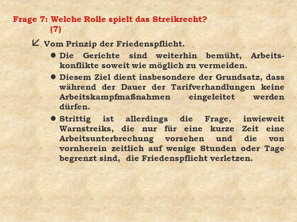 Frage 7: Welche Rolle spielt das Streikrecht (7)