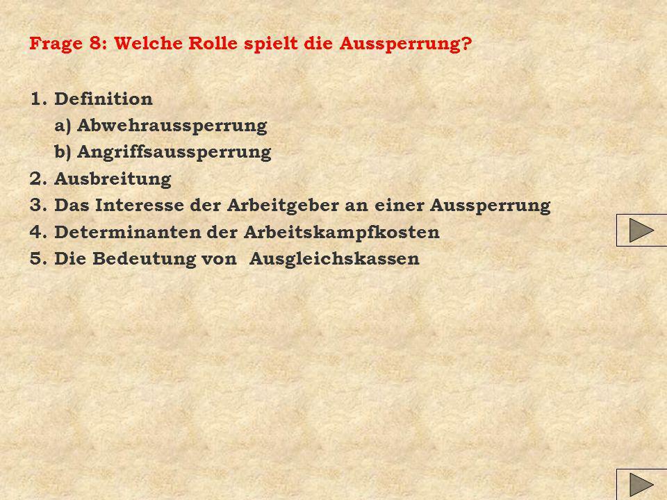 Frage 8: Welche Rolle spielt die Aussperrung
