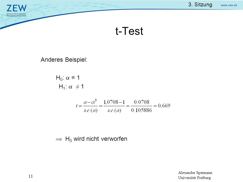 t-Test Anderes Beispiel: H0:  = 1 H1:  ≠ 1  H0 wird nicht verworfen