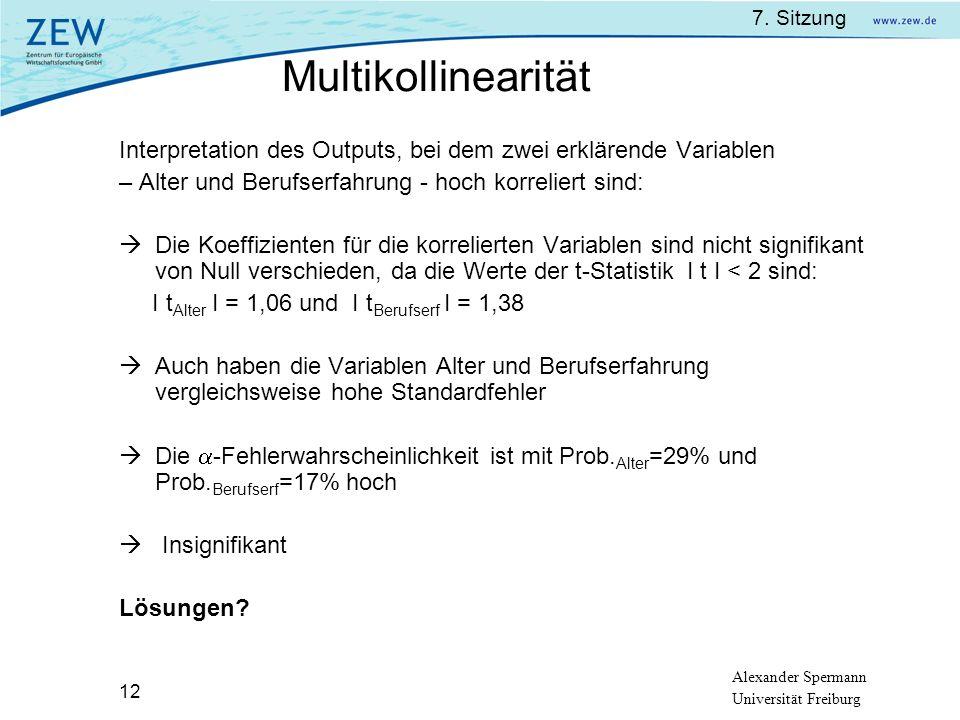 Multikollinearität Interpretation des Outputs, bei dem zwei erklärende Variablen. – Alter und Berufserfahrung - hoch korreliert sind: