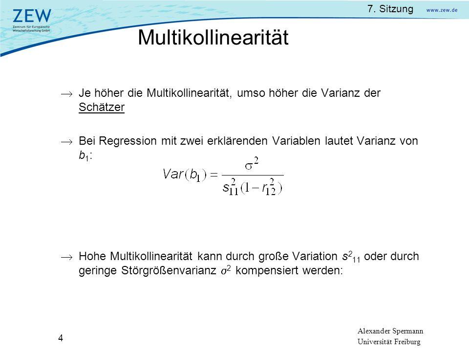 Multikollinearität Je höher die Multikollinearität, umso höher die Varianz der Schätzer.