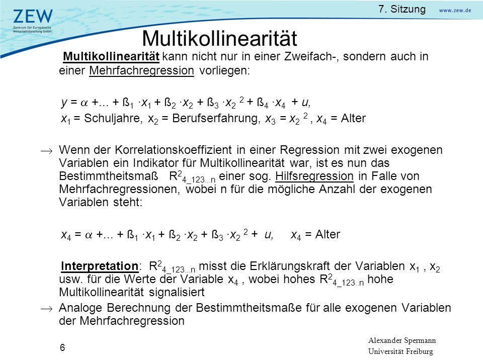 Multikollinearität Multikollinearität kann nicht nur in einer Zweifach-, sondern auch in einer Mehrfachregression vorliegen: