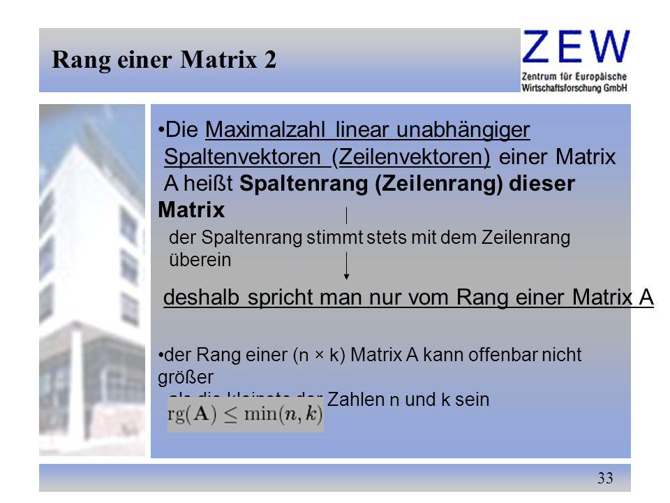 Rang einer Matrix 2 Die Maximalzahl linear unabhängiger
