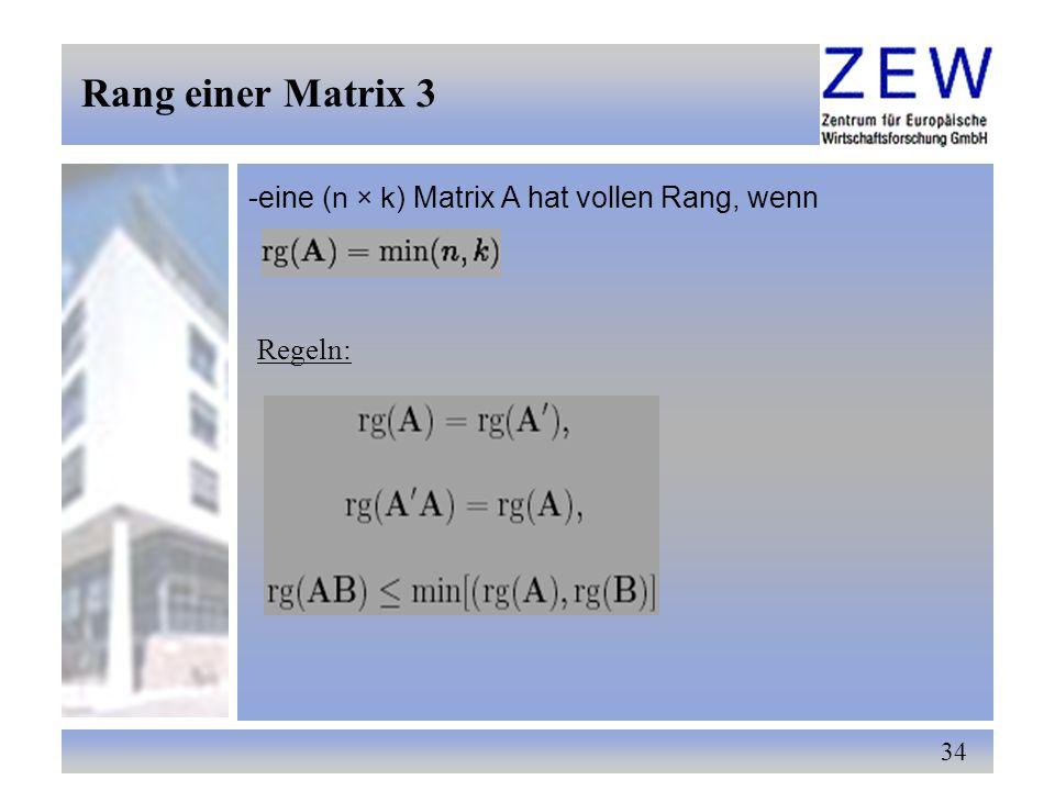 Rang einer Matrix 3 -eine (n × k) Matrix A hat vollen Rang, wenn
