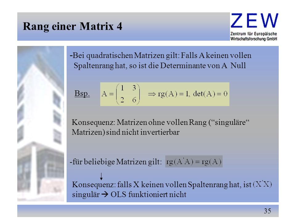 Rang einer Matrix 4 -Bei quadratischen Matrizen gilt: Falls A keinen vollen. Spaltenrang hat, so ist die Determinante von A Null.