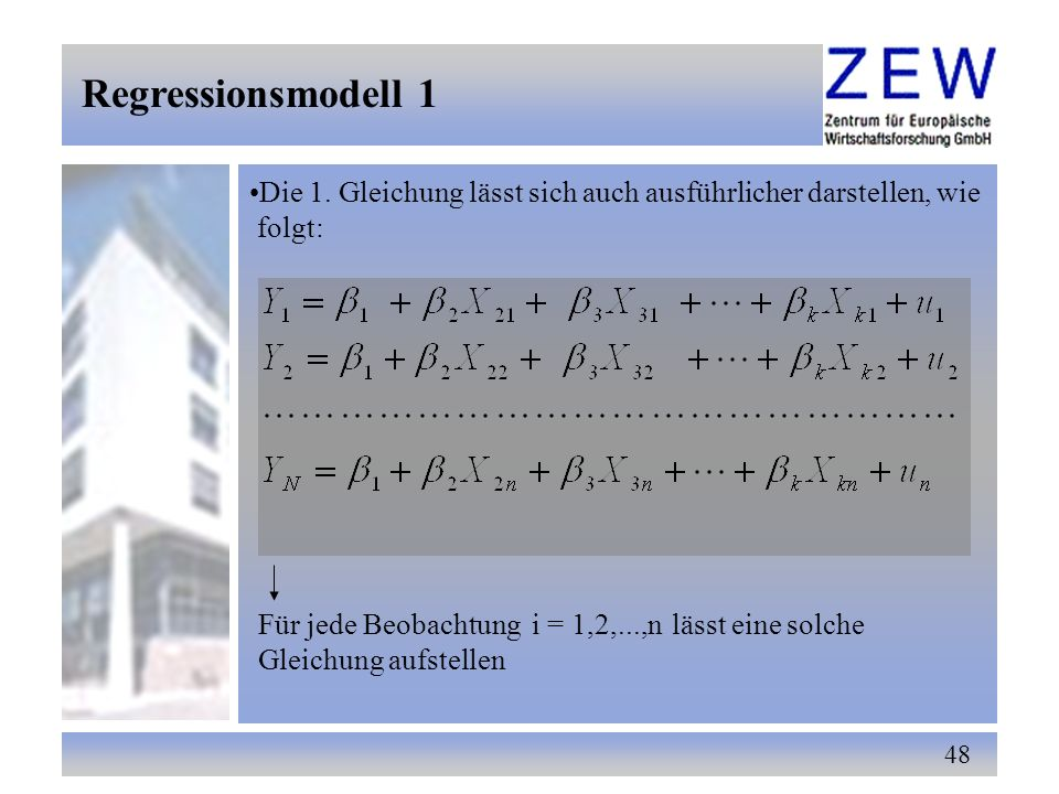 Regressionsmodell 1 Die 1. Gleichung lässt sich auch ausführlicher darstellen, wie. folgt: