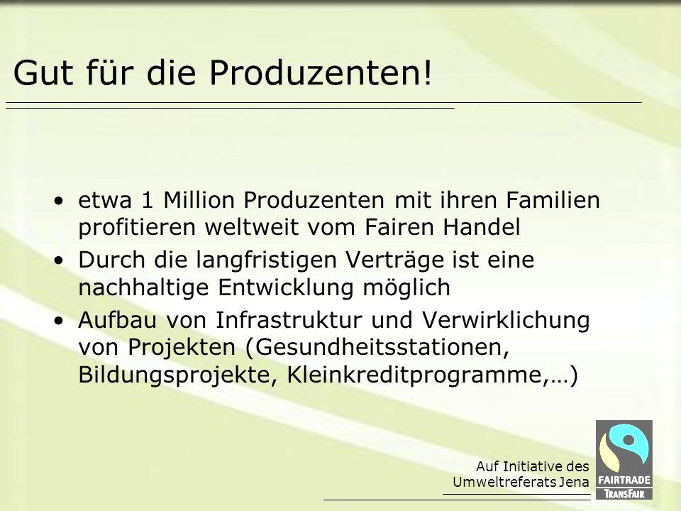 Gut für die Produzenten!