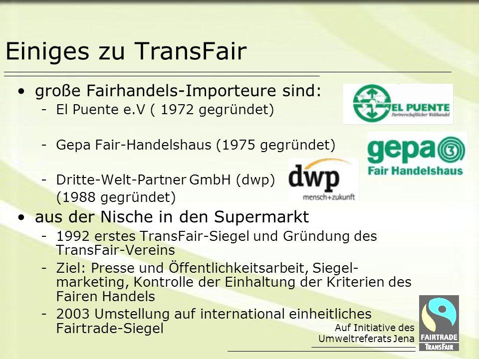 Einiges zu TransFair große Fairhandels-Importeure sind:
