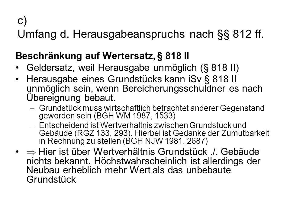 c) Umfang d. Herausgabeanspruchs nach §§ 812 ff.