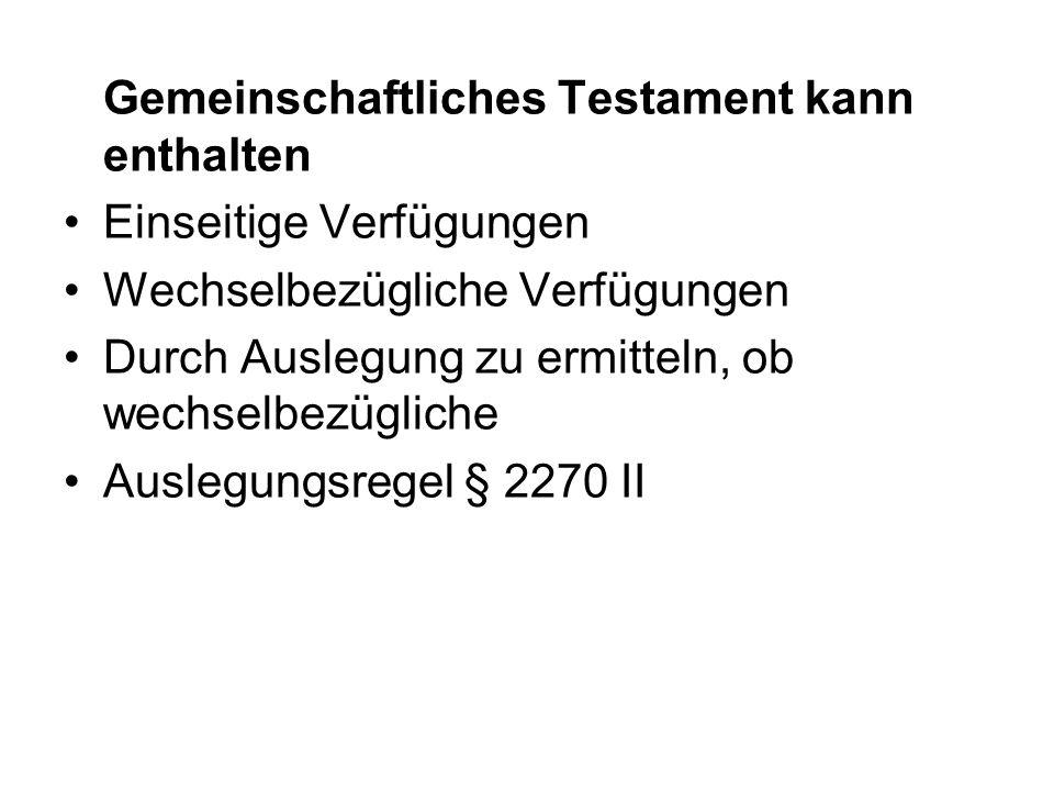 Gemeinschaftliches Testament kann enthalten Einseitige Verfügungen