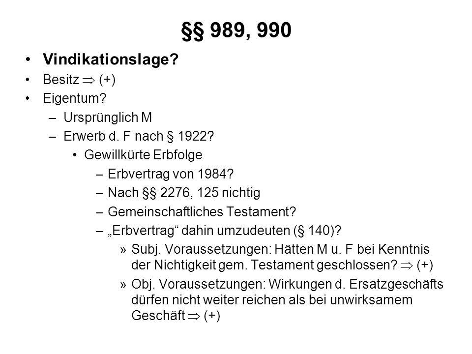 §§ 989, 990 Vindikationslage Besitz  (+) Eigentum Ursprünglich M
