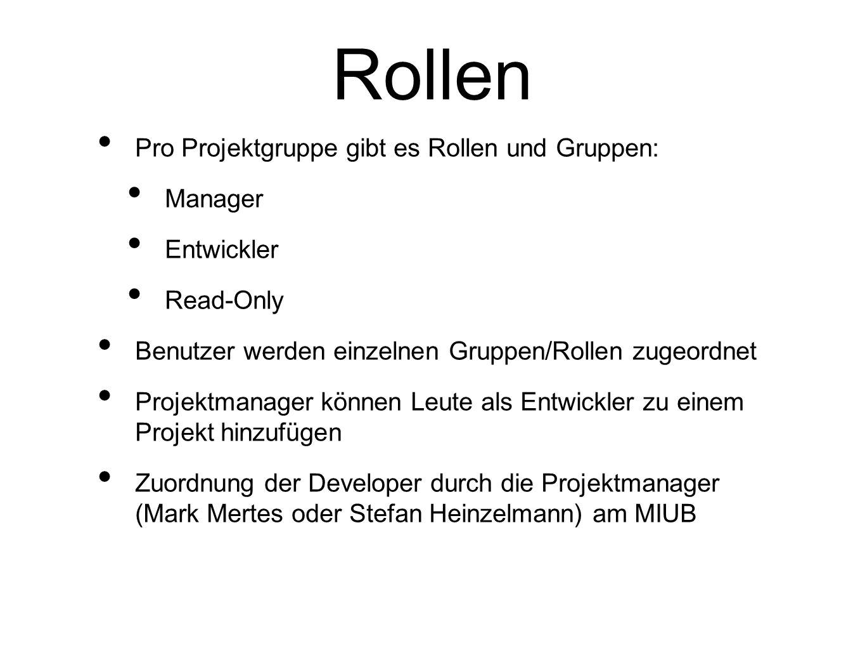 Rollen Pro Projektgruppe gibt es Rollen und Gruppen: Manager