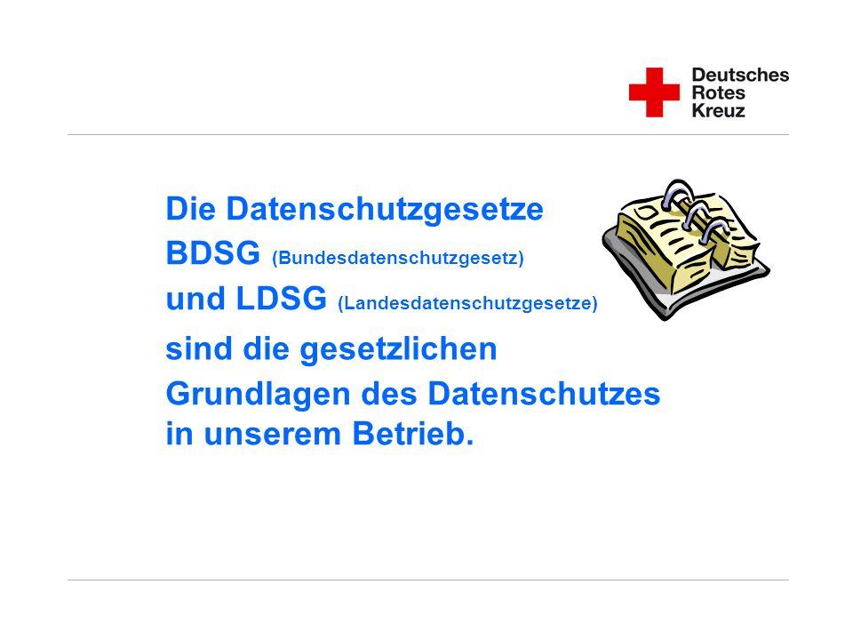 Die Datenschutzgesetze BDSG (Bundesdatenschutzgesetz) und LDSG (Landesdatenschutzgesetze)