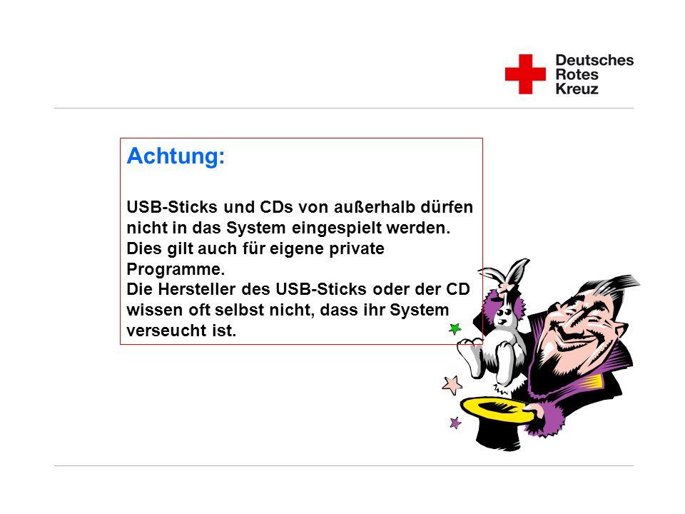 Achtung: USB-Sticks und CDs von außerhalb dürfen nicht in das System eingespielt werden.