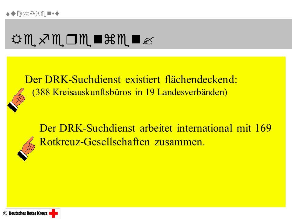  Der DRK-Suchdienst existiert flächendeckend: