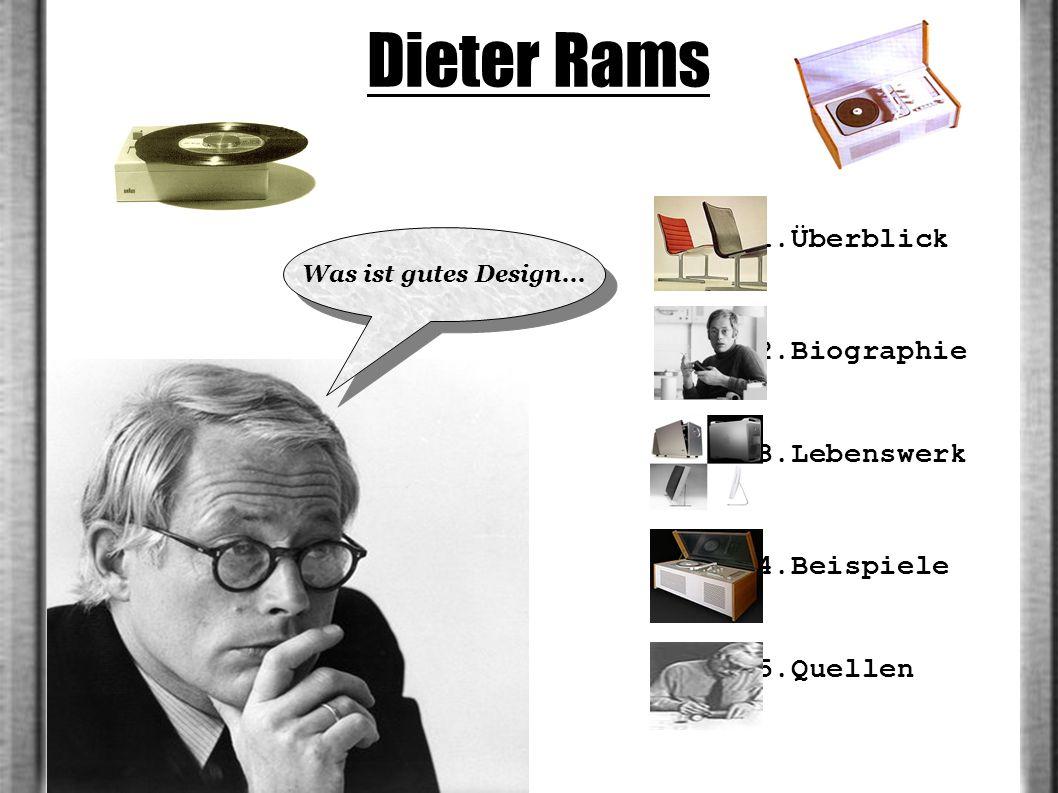 Dieter Rams 1.Überblick 2.Biographie 3.Lebenswerk 4.Beispiele