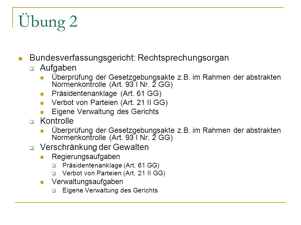 Übung 2 Bundesverfassungsgericht: Rechtsprechungsorgan Aufgaben