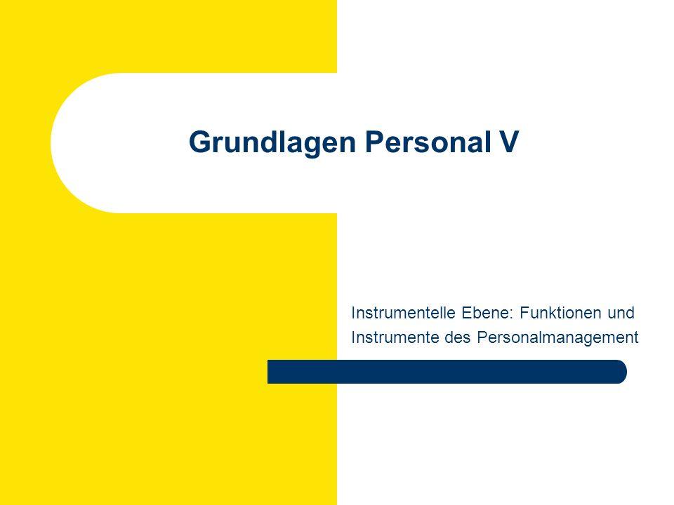 Grundlagen Personal V Instrumentelle Ebene: Funktionen und